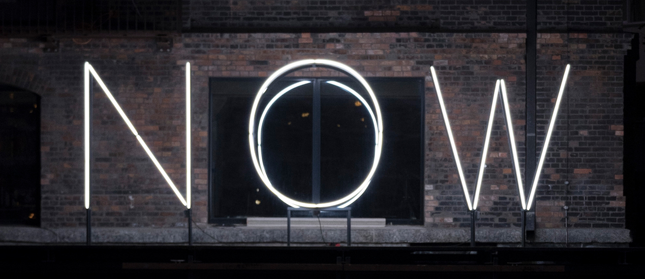 "Neon installation by Mia Weisse with the words ""Now"""